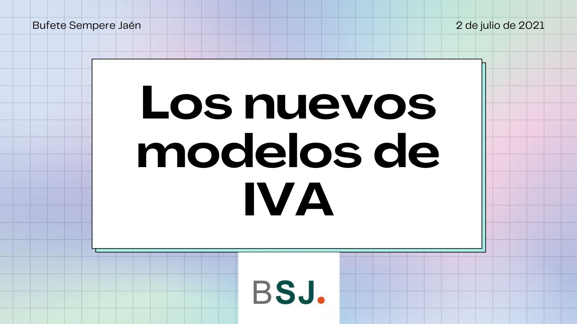 Entran en vigor los nuevos modelos del IVA